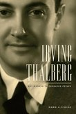 Irving Thalberg: Boy Wonder to Producer Prince (Cover)